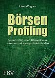 Börsen-Profiling: Spuren richtig lesen, Börsenakteure erkennen und profitabler traden