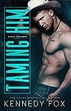 Taming Him (Bishop Brothers Book 1)