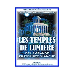 Les Temples de Lumière (Collection Maîtres Ascensionnés t. 1) par [Maîtres Ascensionnés de Shamballa]