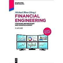 Financial Engineering: Strategien, Bewertungen und Risikomanagement (De Gruyter Studium)