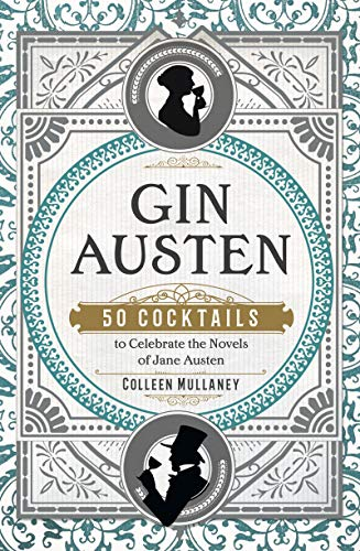 Gin Austen: 50 Cocktails to Celebrate the Novels of Jane Austen (English Edition)