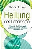 Heilung des Unheilbaren - Thomas E. Levy