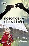 NOSOTROS Y EL DESTINO (HQN)