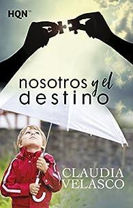 Nosotros y el destino par Claudia Velasco