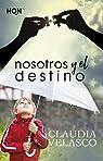 NOSOTROS Y EL DESTINO par Velasco