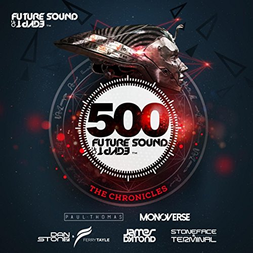 Future Sound of Egypt 500 - Sound Of Future Egypt