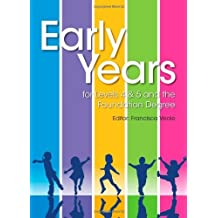 Early Years for Levels 4 & 5 and the Foundation Degree by Veale, Francisca (January 25, 2013) Paperback