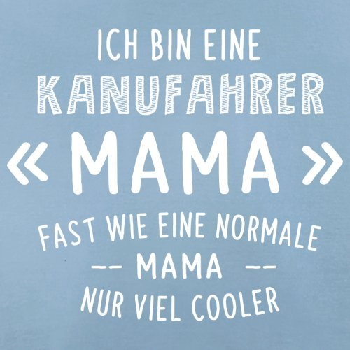 Ich bin eine Kanufahrer Mama - Herren T-Shirt - 13 Farben Himmelblau