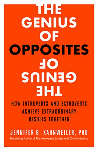 The Genius of Opposites: How Introverts and Extroverts Achieve Extraordinary Results Together (English Edition)
