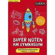 Super Noten am Gymnasium - Klassenarbeitstrainer Englisch 5. Klasse