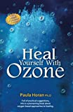 #7: Heal Yourself With Ozone: Practical Suggestions for Oxygen Based Approaches to Healing