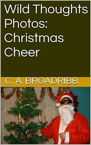 Wild Thoughts Photos: Christmas Cheer (English Edition) (Veranstaltungen Ca)