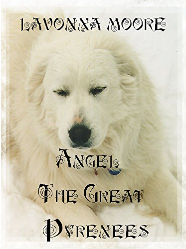 ebook: Angel The Great Pyrenees (B01113SCL8)