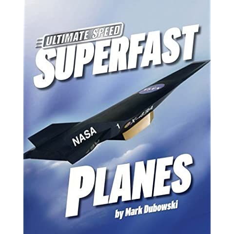 Superfast Planes (Ultimate Speed) by Dubowski, Mark (2005) Library Binding