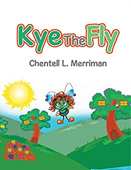 Kye the Fly (English Edition) di [Merriman, Chentell L. ]
