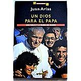 Un Dios para el Papa, Juan Pablo II y la iglesia del milenio