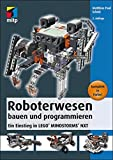 Roboterwesen bauen und programmieren: Ein Einstieg in LEGO MINDSTORMS NXT (mitp Professional)