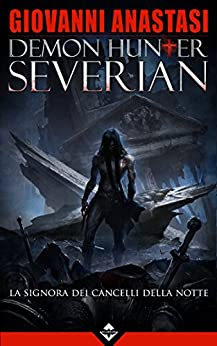 Demon Hunter Severian - La Signora dei Cancelli della Notte di [Anastasi, Giovanni]
