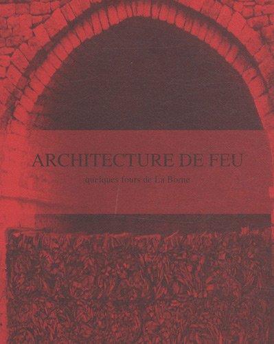 Architecture de feu : Quelques fours de La Borne
