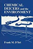 [(Chemical Deicers and the Environment : Alternative Deicing Technologies and the Environment Conference : Papers)] [By (author) Frank M. D'Itri] published on (April, 1992)