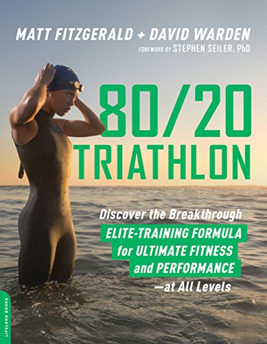 80/20 Triathlon: Discover the Breakthrough Elite-Training Formula for Ultimate Fitness and Performance at All Levels (English Edition)
