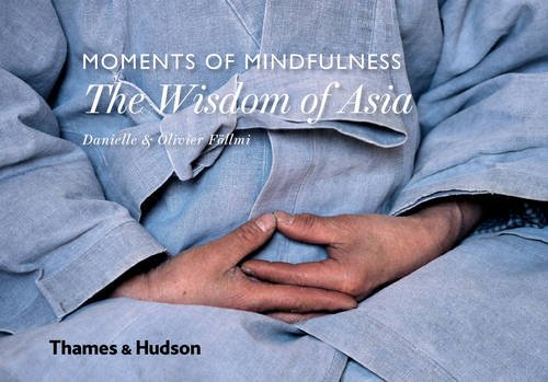 Moments of Mindfulness: The Wisdom of Asia par Danielle Föllmi