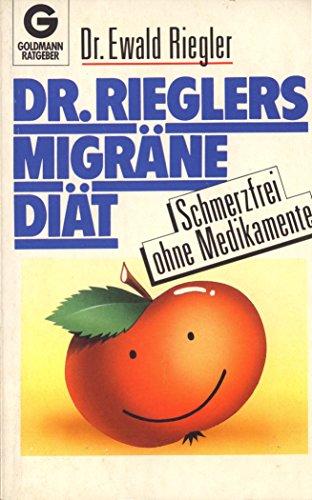 Dr. Rieglers Migräne - Diät. Schmerzfrei ohne Medikamente. (Goldmann Ratgeber).