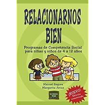 Relacionarnos bien: Programa de Competencia Social para niños y niñas de 4 a 12 años (Herramientas)