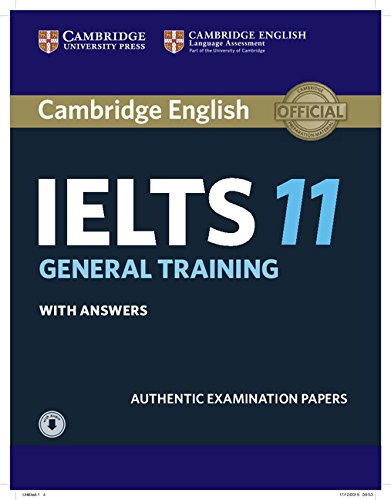 Cambridge IELTS 11 General Training Student's Book with answers with Audio: Authentic Examination Papers (IELTS Practice Tests)