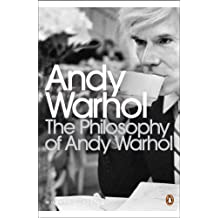 The Philosophy of Andy Warhol: From A to B and Back Again (Penguin Modern Classics)