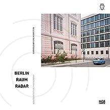 Berlin Raum Radar: Neue Architekturfotografie