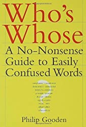 Who's Whose: A No-Nonsense Guide to Easily Confused Words by Philip Gooden (2005-10-01)
