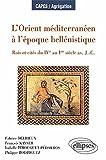 L'Orient méditerranéen à l'époque hellenistique : Rois et cités du IVe au Ier siècle av. J.C.