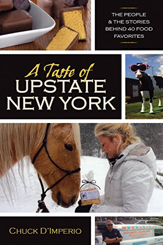 A Taste of Upstate New York: The People and the Stories Behind 40 Food Favorites (New York State Series) (English Edition) Syracuse Restaurant