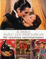 A table avec les amoureux : 60 recettes sentimentales
