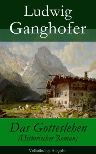 Buchseite und Rezensionen zu 'Das Gotteslehen - Vollständige Ausgabe' von Ludwig Ganghofer