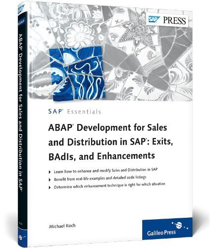 ABAP Development for Sales and Distribution in SAP: Exits, BAdIs, and Enhancements 1st edition by Koch, Michael (2012) Hardcover