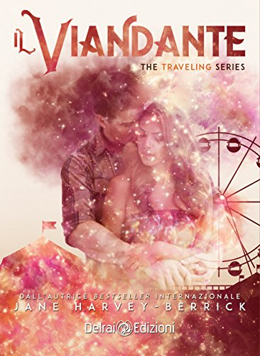 Il viandante: The Traveling Series vol.1 di [Harvey-Berrick, Jane]