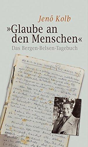 »Glaube an den Menschen«: Das Bergen-Belsen-Tagebuch (Bergen-Belsen. Berichte und Zeugnisse)