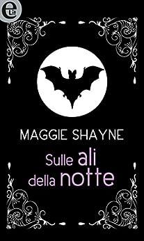 Sulle ali della notte (eLit) (Wings in the night Vol. 1) di [Shayne, Maggie]