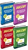 JavaScript: 4 Books in 1: Beginner's Guide + Tips and Tricks + Best Practices + Advanced Guide to Programming Code with JavaScript