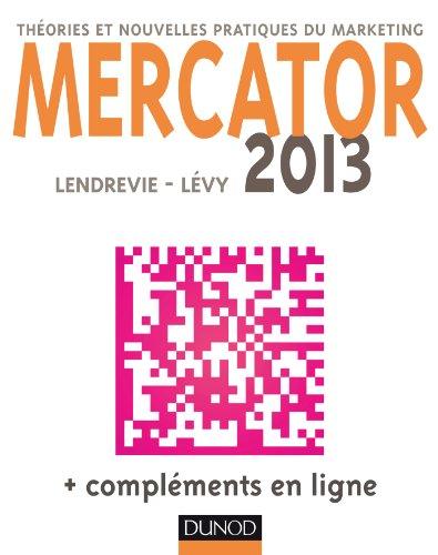 Mercator 2013 : Théories et nouvelles pratiques du marketing (Livres en Or) par Jacques Lendrevie