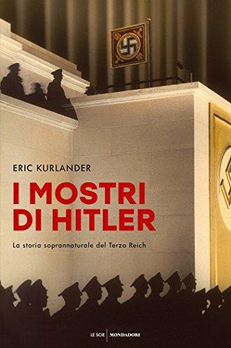 I mostri di Hitler: La storia soprannaturale del Terzo Reich