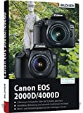 Canon EOS 2000/4000 - Für bessere Fotos von Anfang an: Das umfangreiche Praxisbuch