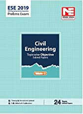 ESE 2019 Prelims Exam: Civil Engineering - Topicwise Objective Solved Paper - Vol. II