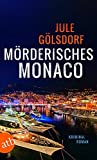 Mörderisches Monaco: Kriminalroman (Kommissar Henry Valeri & Coco Dupont, Band 1) - Jule Gölsdorf