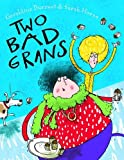 Two Bad Grans