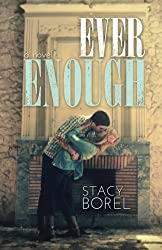 Ever Enough by Stacy Borel (2013-07-07)