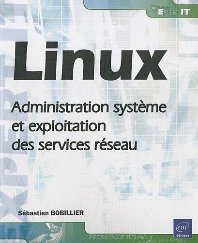 Linux - Administration système et exploitation des services réseau