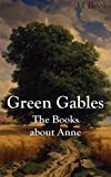 Green Gables: The Books about Anne